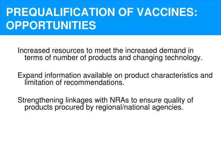 PREQUALIFICATION OF VACCINES: OPPORTUNITIES