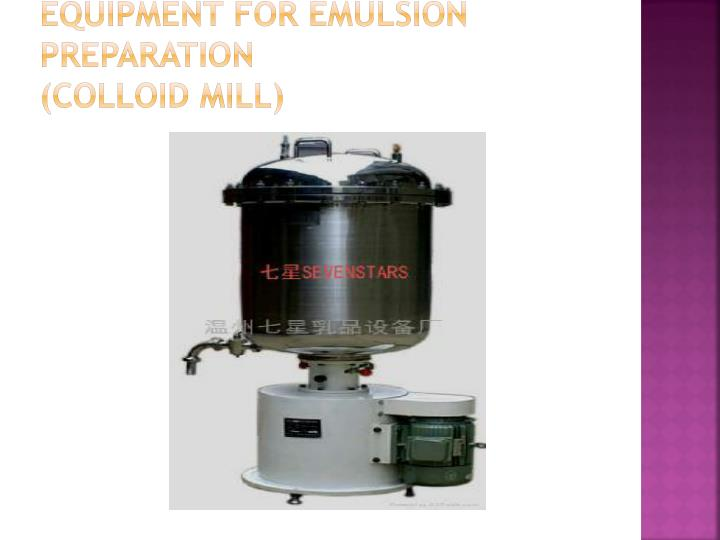 Equipment for emulsion preparation