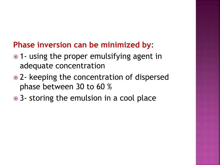 Phase inversion can be minimized by
