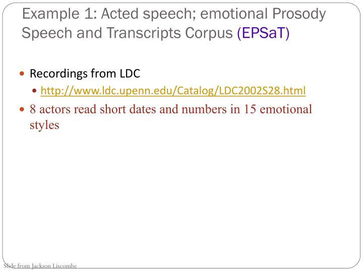 Example 1: Acted speech; emotional Prosody Speech and Transcripts Corpus