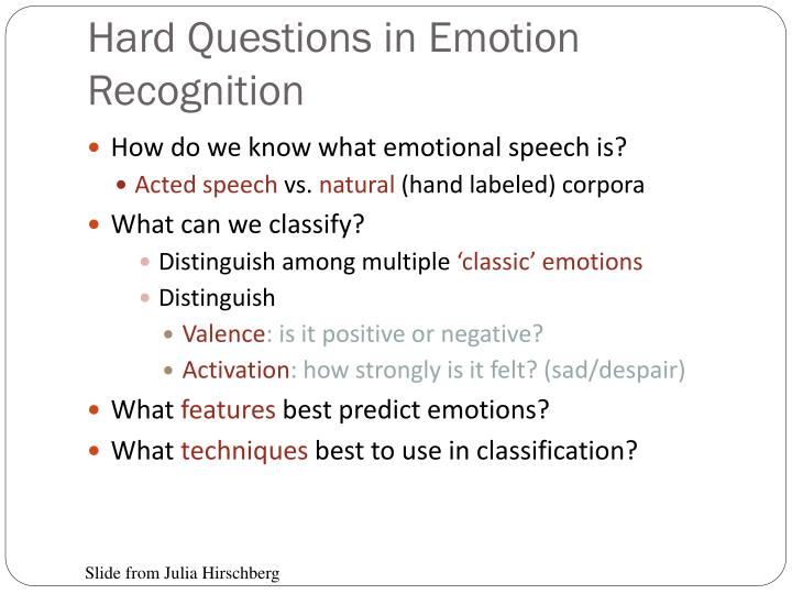 Hard Questions in Emotion Recognition