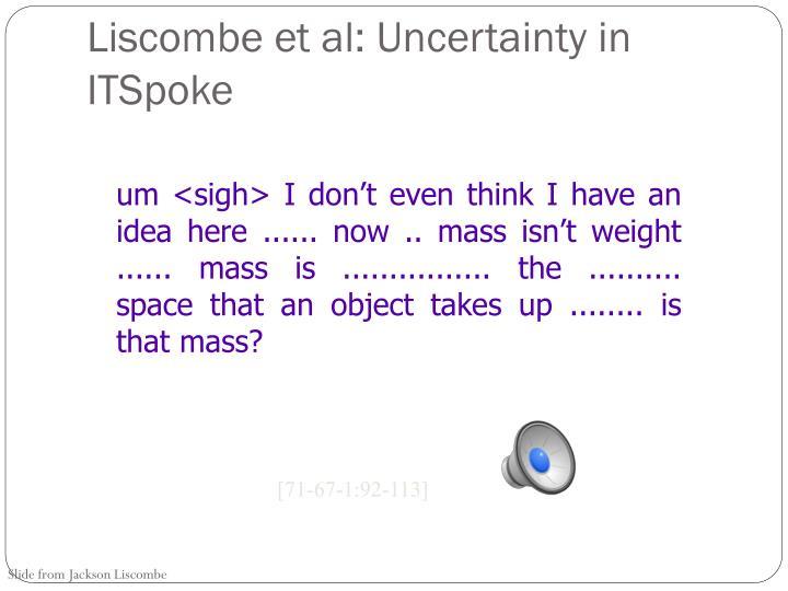 Liscombe et al: Uncertainty in ITSpoke