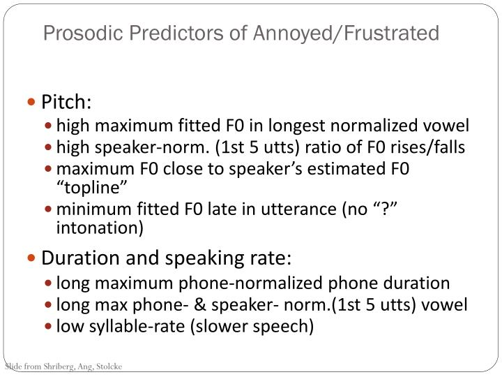 Prosodic Predictors of Annoyed/Frustrated