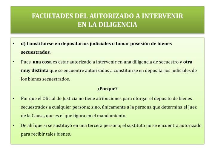 FACULTADES DEL AUTORIZADO A INTERVENIR