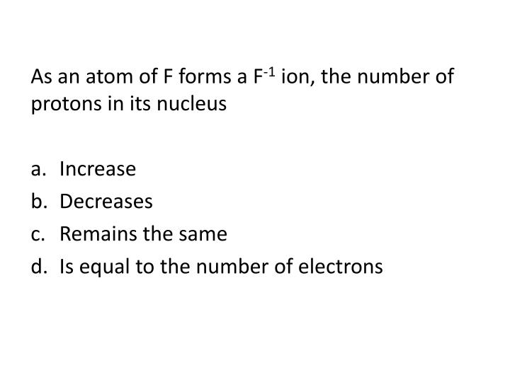 As an atom of F forms a F