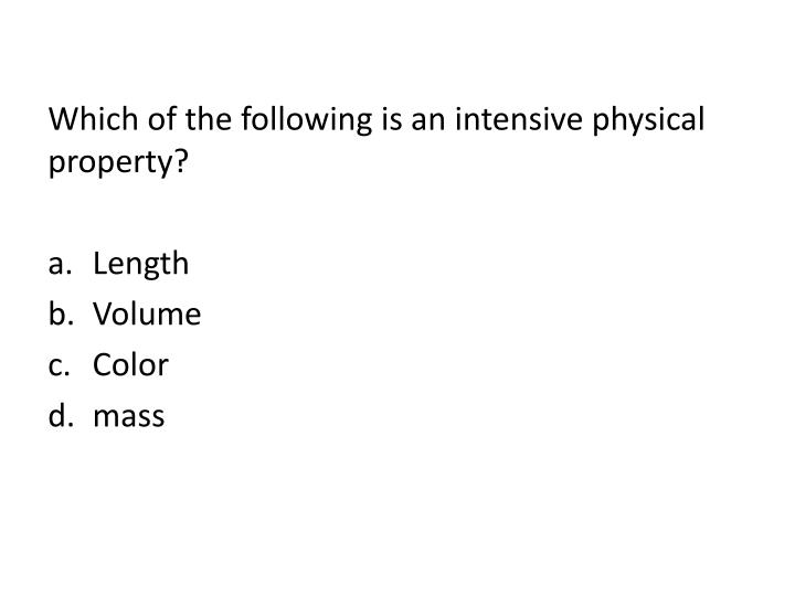 Which of the following is an intensive physical property