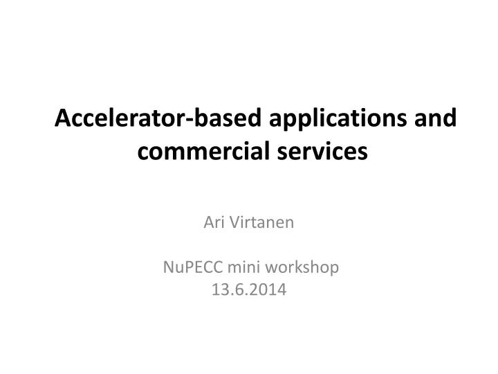 accelerator based applications and commercial services n.