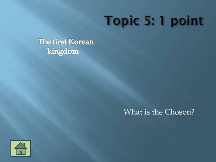 Topic 5: 1 point