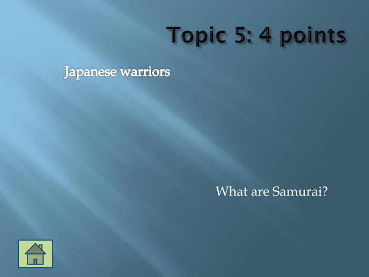 Topic 5: 4 points