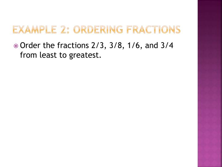 Example 2: Ordering Fractions