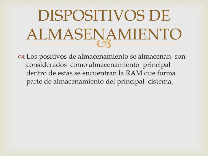 DISPOSITIVOS DE ALMASENAMIENTO