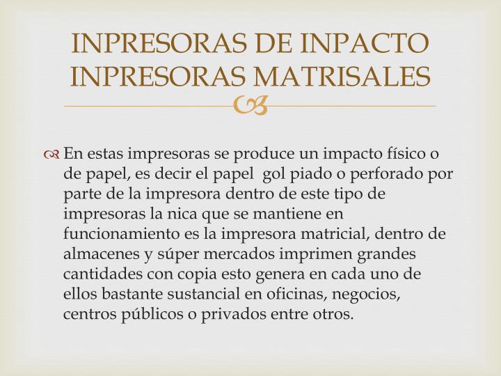 INPRESORAS DE INPACTO INPRESORAS MATRISALES