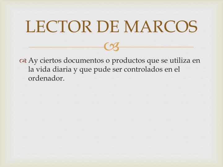 LECTOR DE MARCOS