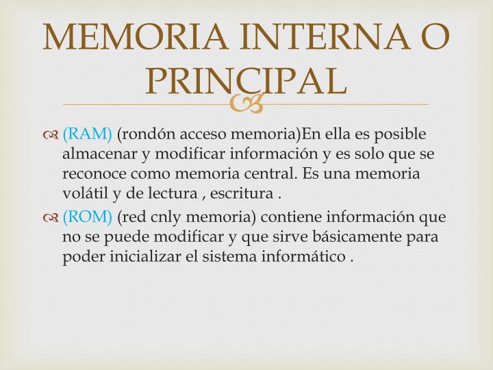MEMORIA INTERNA O PRINCIPAL