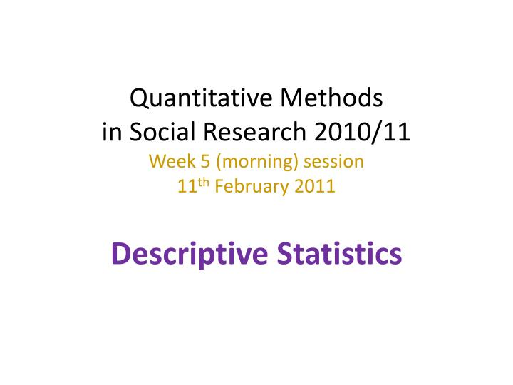quantitative methods in sociological research Also, qualitative research does provide a way of extracting more complex, in-depth and comprehensive information from social contexts that would be difficult to retrieve using quantitative methods however, this methodology has been criticised by positivists and the objectivist ontology because of the value laden perspective it takes.