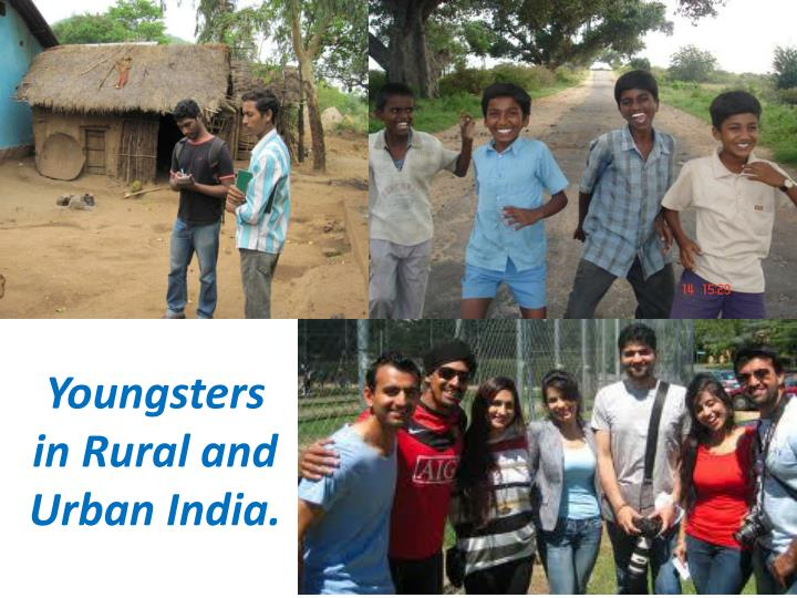 Youngsters in Rural and Urban India.