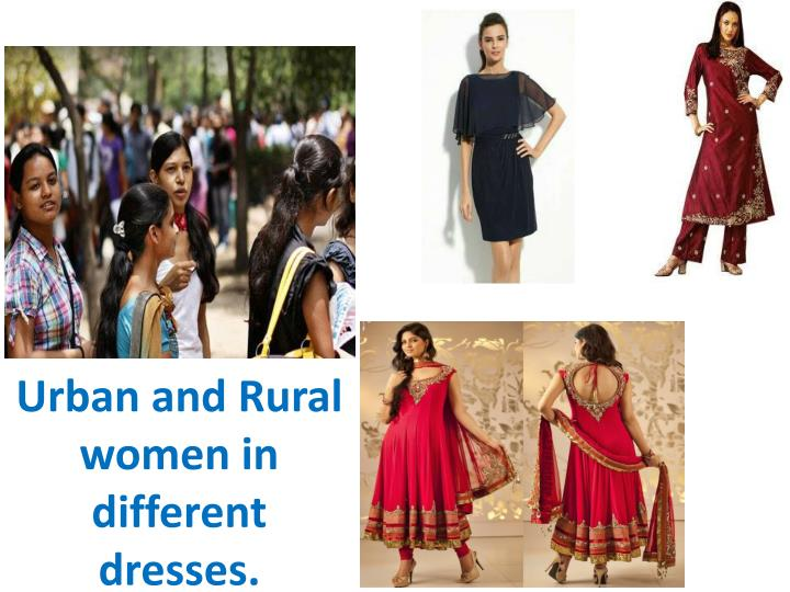 Urban and Rural women in different dresses.