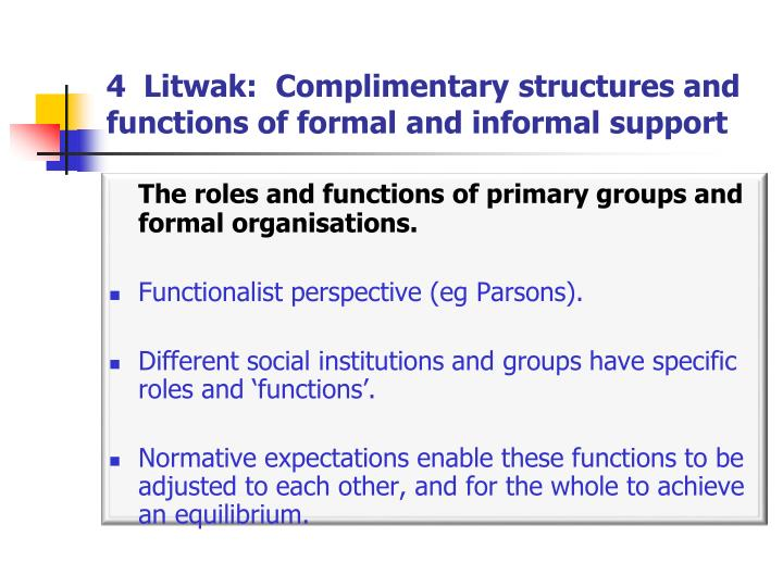 4  Litwak:  Complimentary structures and functions of formal and informal support
