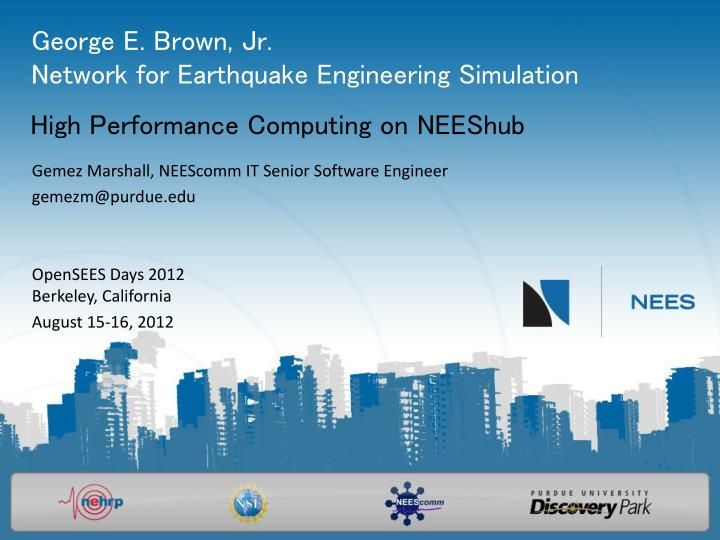 george e brown jr network for earthquake engineering simulation n.