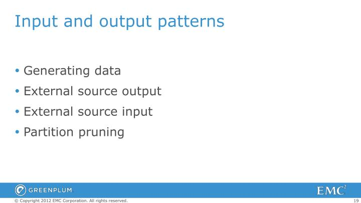 Input and output patterns