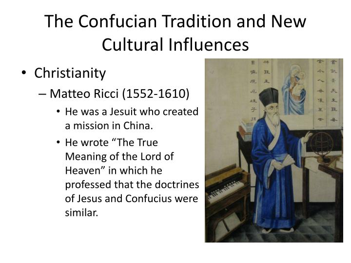 the influences of confucianism and christianity Intercede for china, still deeply influenced by confucianism  and confucian  values, such as loyalty to family, would attract chinese people to christianity.