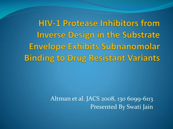 HIV-1 Protease Inhibitors from Inverse Design in the Substrate Envelope Exhibits Subnanomolar Bindin...