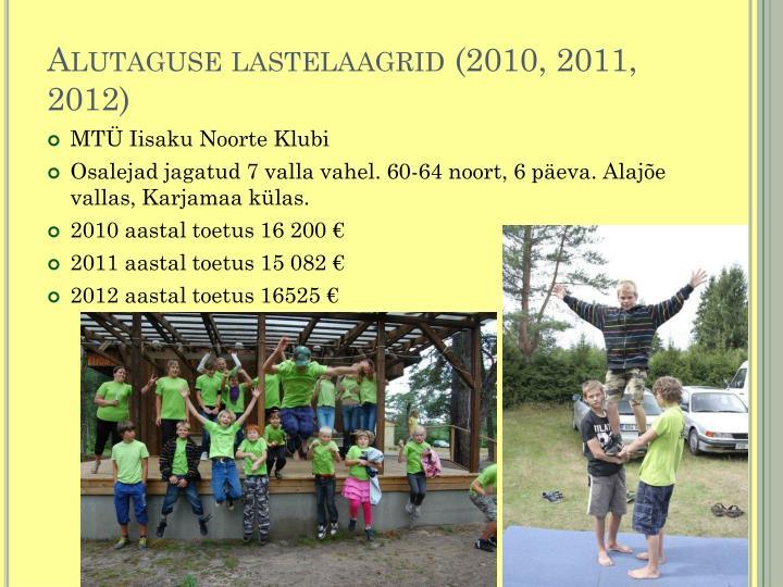 Alutaguse lastelaagrid (2010, 2011, 2012)