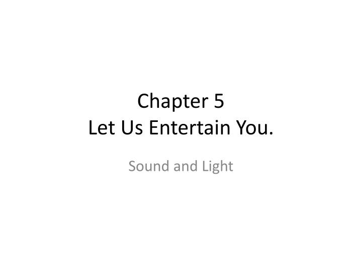 chapter 5 let us entertain you n.
