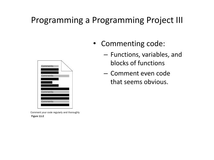 Programming a Programming Project III