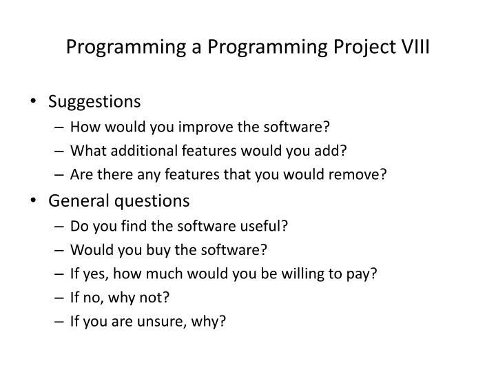 Programming a Programming Project VIII