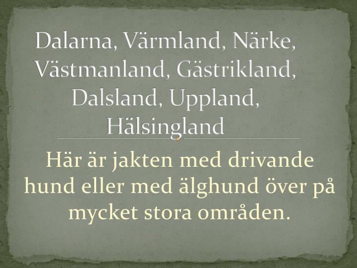 Dalarna, Värmland, Närke,