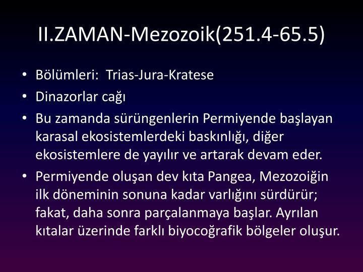 II.ZAMAN-Mezozoik(251.4-65.5)