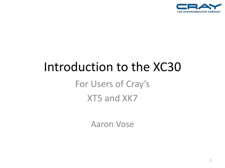 introduction to the xc30