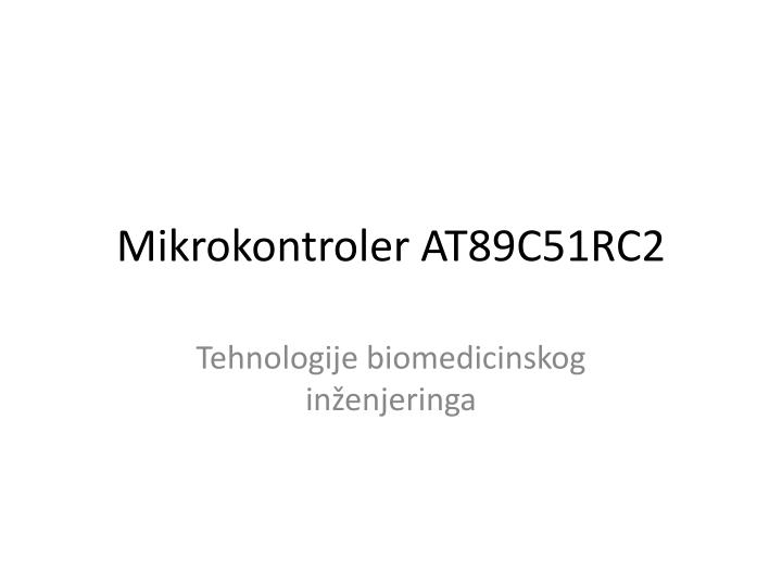 mikrokontroler at89c51rc2 n.