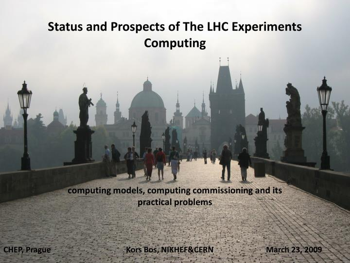 status and prospects of the lhc experiments computing n.