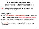 use a combination of direct quotations and summarizations