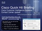 cisco quick hit briefing cisco customer intelligence systems contact center update