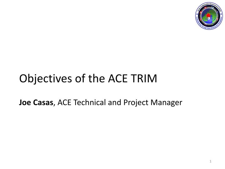 objectives of the ace trim n.