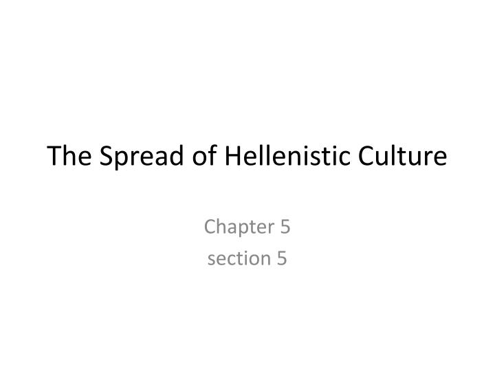 the spread of hellenistic culture n.