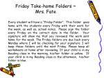 friday take home folders mrs fate