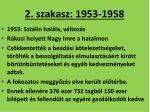 2 szakasz 1953 1958