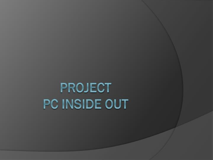 project pc inside out n.