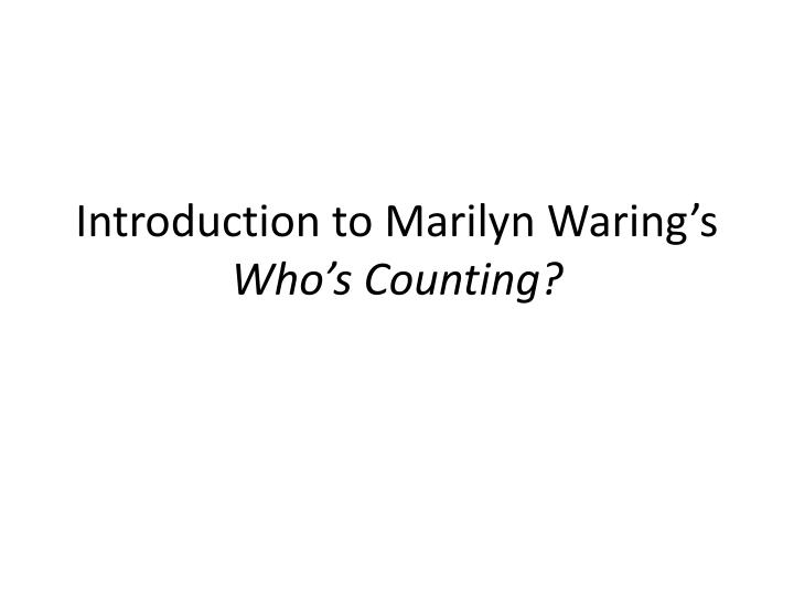 introduction to marilyn waring s who s counting n.