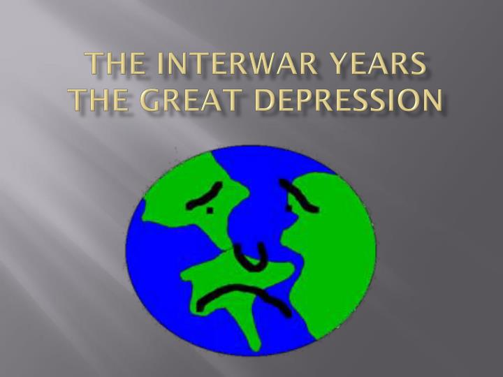 the interwar years the great depression n.