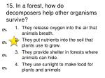 15 in a forest how do decomposers help other organisms survive