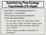 establishing flow ecology hypotheses fe hype