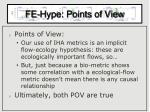 fe hype points of view