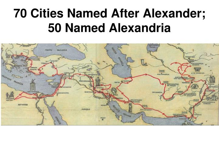 70 cities named after alexander 50 named alexandria n.