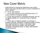 new cover metric