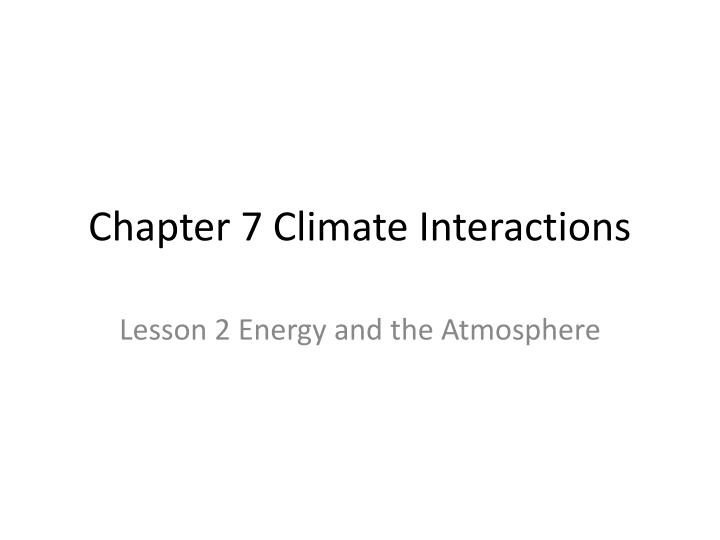 chapter 7 climate interactions n.